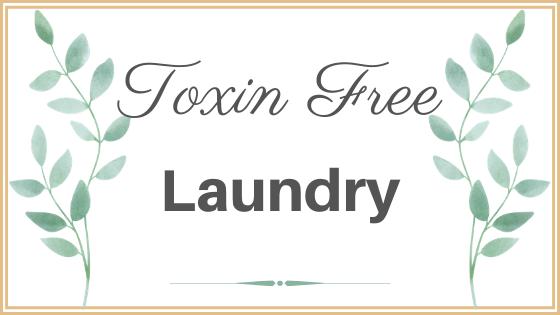 Toxin free laundry, non-toxic laundry, clean laundry, laundry alternatives, toxin free lifestyle